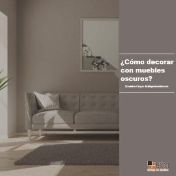 ¿Cómo decorar con muebles oscuros?